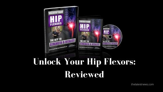 My review for Unlock Your Hip Flexors